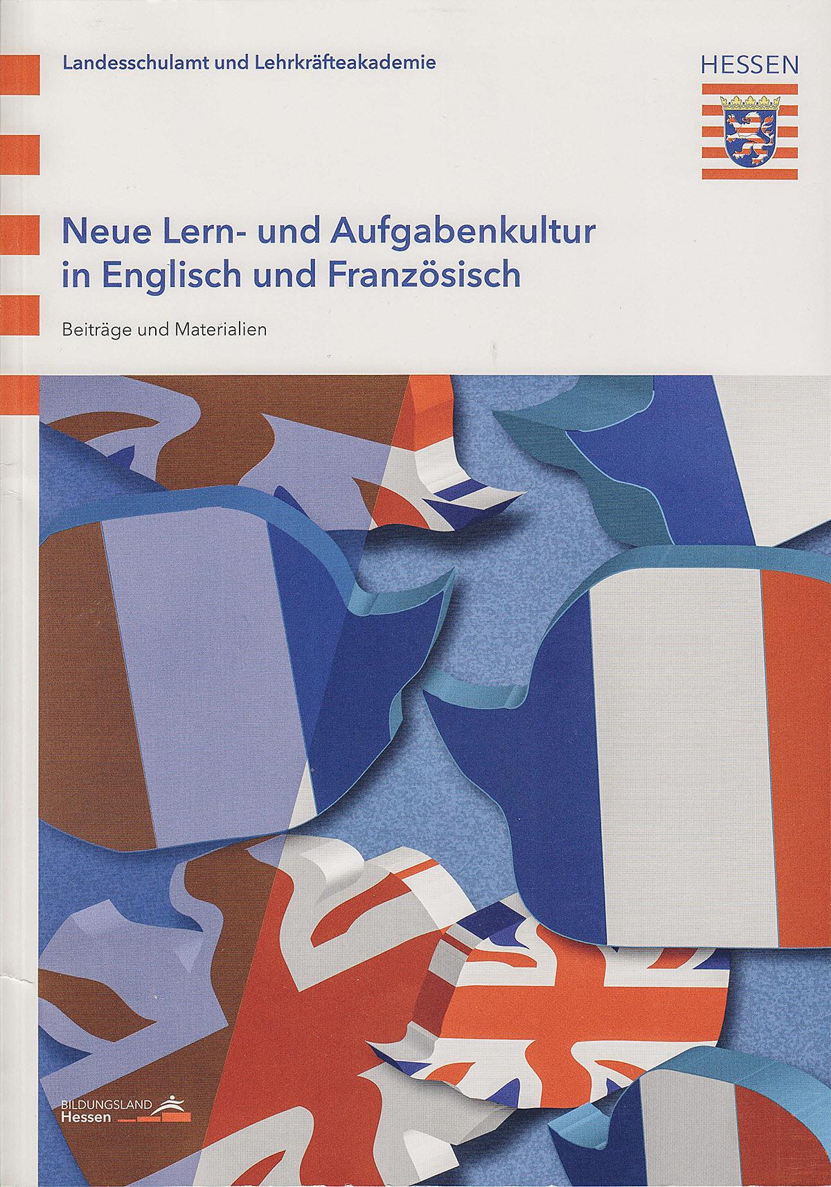 Neue Lern- und Aufgabenkultur in Englisch und Franzoesisch